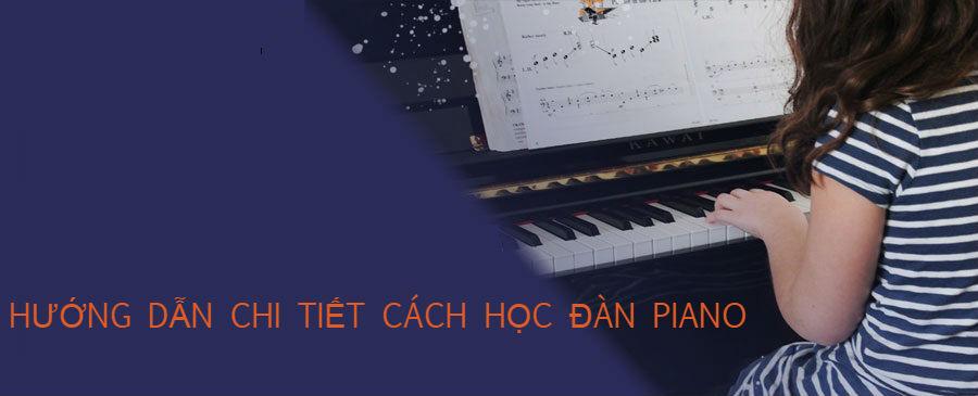 Hướng dẫn chi tiết cách học đàn piano tốt nhất hiện nay